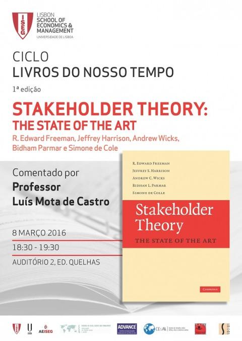 Ciclo de livros 8 Março, 18h30 STAKEHOLDER THEORY: THE STATE OF THE ART