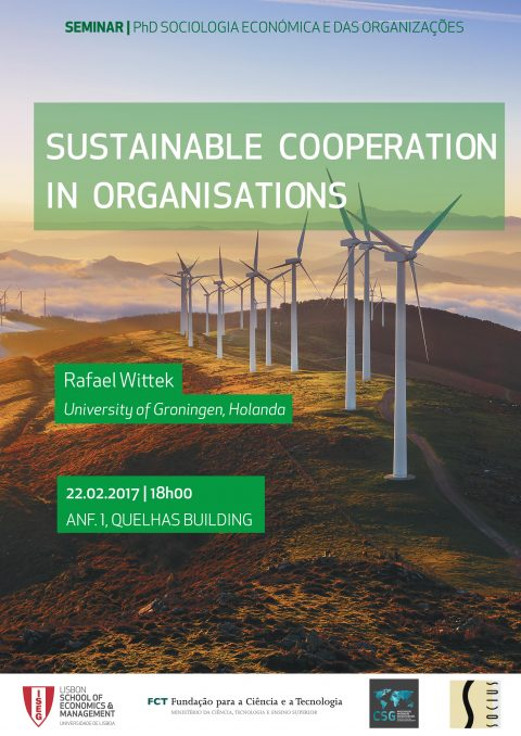 "22 FEB 2017, 18h | Seminar ""Sustainable Cooperation in Organisations"", with Rafael Wittek"