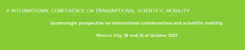 "18-19 OUT 2017 | II Conferencia Internacional ""Transnational Scientific Mobility"" – Chamada para participação"