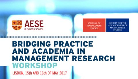 "15-16 MAI 2017 | AESE WORKSHOP: ""Bridging Practice and Academia in Management Research"""