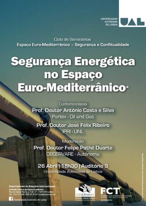 26 ABR 2017 | Ciclo de Seminários: Espaço Euro-Mediterrânico – Segurança e Conflitualidade