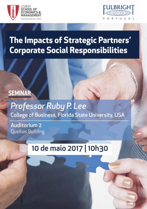 "10 MAI 2017 | ""The Impacts of Strategic Partners' Corporate Social Responsibilities"", com Ruby P. Lee da College of Business (Florida State University, EUA)"