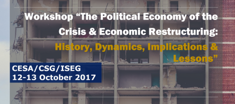 "12-13 OCT 2017 | Workshop ""The Political Economy of the Crisis and Economic Restructuring: History, Dynamics, Implications and Lessons"""