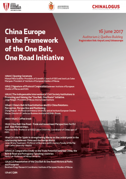 "16 JUN 2017 | Conferência ""China Europe in the Framework of the One Belt, One Road Initiative"""