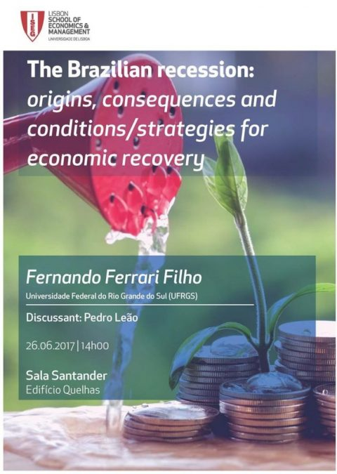 "26 JUN 2017, 14h |  Seminário DE ""The Brazilian Recession: Origins, Consequences and Conditions/Strategies for Economic Recovery"""