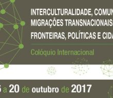 "16-20 OCT 2017 | International Colloquium: ""Intercultural, Communication and Transnational Migrations: Borders, Policies and Citizenship"" – Call for papers"