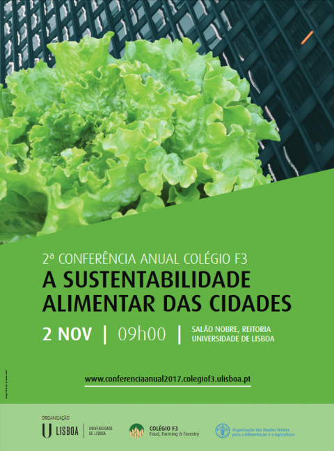 2 NOV 2017, 9:00 am | 2nd Annual Conference F3 College: Food Sustainability of the Cities, Noble Hall, Rectory of the University of Lisboa