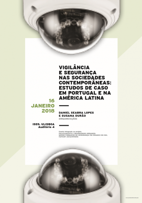 16 JAN 2018 | Vigilância e Segurança nas Sociedades Contemporâneas: Estudos de Caso em Portugal e na América Latina