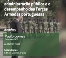 22 JAN 2018 | Seminário Doutoral CSG/ISEG | O Papel dos Cidadãos na Nova Administração Pública e o Desempenho das Forças Armadas Portuguesas