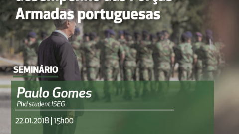 22 JAN 2018 | Doctoral Seminar CSG/ISEG | The Role of Citizens in the New Public Administration and the Performance of the Portuguese Armed Forces