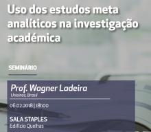 6 FEV 2018 | Seminário ADVANCE/CSG/ISEG | Uso dos Estudos Meta-Analíticos na Investigação Académica