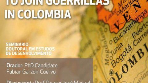 20 FEV 2018 | Seminário Doutoral em Estudos de Desenvolvimento | Economic Motivations to Join Guerrillas in Colombia