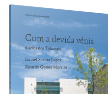 """Presentation of the Book """"Com a devida Vénia – Diários dos Tribunais"""", with Daniel Seabra Lopes and Ricardo Gomes Moreira"""