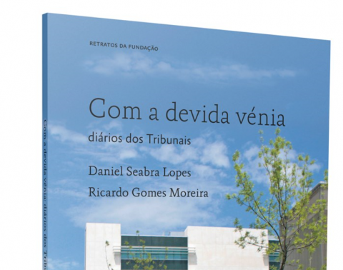 "Presentation of the Book ""Com a devida Vénia – Diários dos Tribunais"", with Daniel Seabra Lopes and Ricardo Gomes Moreira"