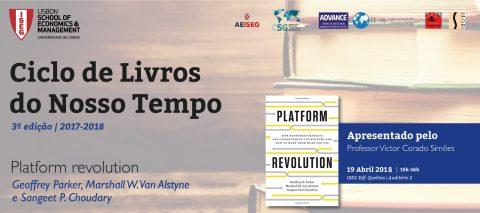 19 ABR 2018 | Ciclo Livros do Nosso Tempo | Platform Revolution, de Geoffrey Parker, Marshall W. Van Alstyne & Sangeet P. Choudary