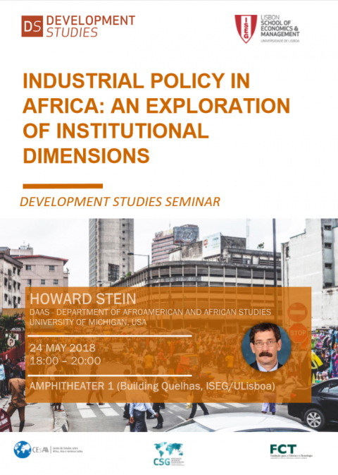 24 MAI 2018 | Seminário em Estudos de Desenvolvimento: Industrial Policy in Africa. An Exploration of Institutional Dimensions | Howard Stein