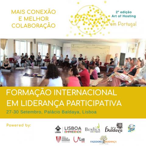 27-30 SET 2018 | 2ª Edição Art of Hosting | Formação Internacional em Liderança Participativa, Palácio Baldaya, Lisboa