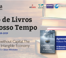 22 NOV 2018 | Ciclo de Livros do Nosso Tempo | Capitalism without Capital: The rise of the Intangible Economy
