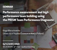 15 NOV 2018, 17h | Seminário: Performance Measurement and High Performance Team Building Using the PRISM Team Performance Diagnostic