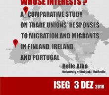"""3 DEZ 2018   Seminário """"Whose Interests? A Comparative Study on Trade Unions Responses to Migration in Finland, Ireland and Portugal"""