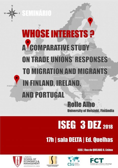 "3 DEZ 2018 | Seminário ""Whose Interests? A Comparative Study on Trade Unions Responses to Migration in Finland, Ireland and Portugal"