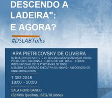 7 DEC 2018, 6 p.m. | #DSLabTalks on Brazil After and Before Bolsonaro, with Iara Pietricovsky de Oliveira