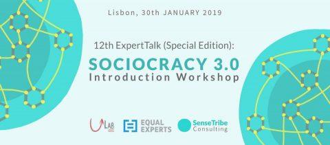 30 JAN 2019 | 12ª ExpertTalk (Edição especial): Workshop Introdutório Sociocracia 3.0 – Inscrições abertas!