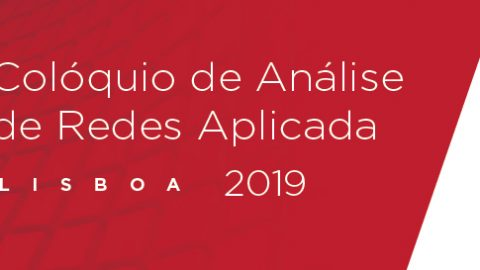 11-12 JUL 2019 | CARA 2019 – III Colloquium on Applied Network Analysis, Lisboa | Call for papers