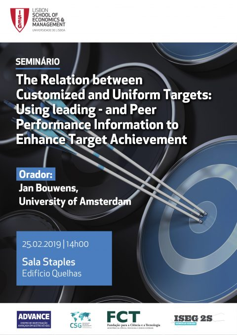 "25 FEV 2019 | Seminário ""The Relation between customized and uniform targets: Using leading – and peer performance information to enhance target achievement"""