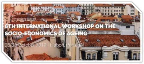 25-26 OCT 2019 | 6th International Workshop on the Socio-Economics of Ageing – Call for papers
