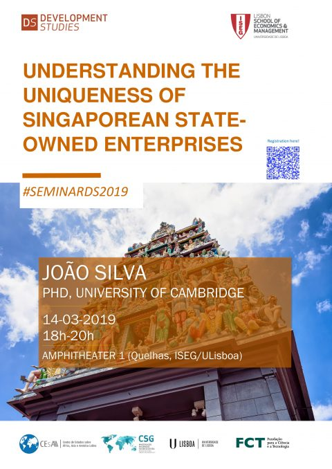 "14 MAR 2019 | Seminar on Development Studies | ""Understanding the Uniqueness of Singaporean State-Owned Enterprises"", by João Silva"