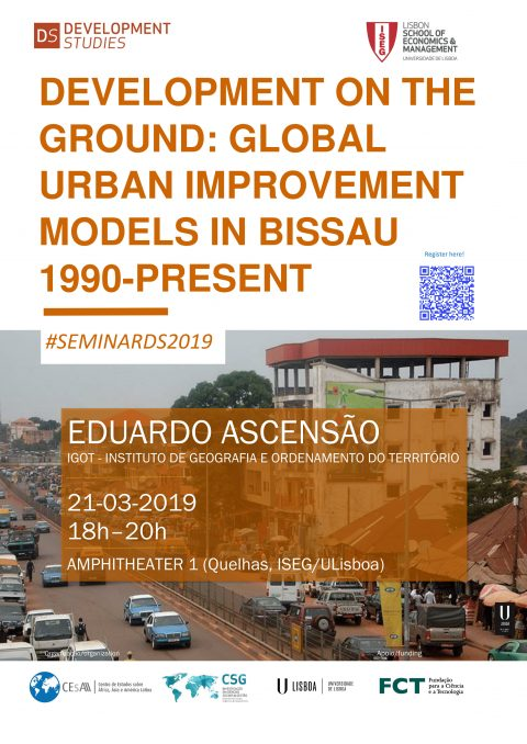 "21 MAR 2019, 18h | Development on the Ground: Global Urban Improvement Models in Bissau 1990-Present"", com Eduardo Ascensão"