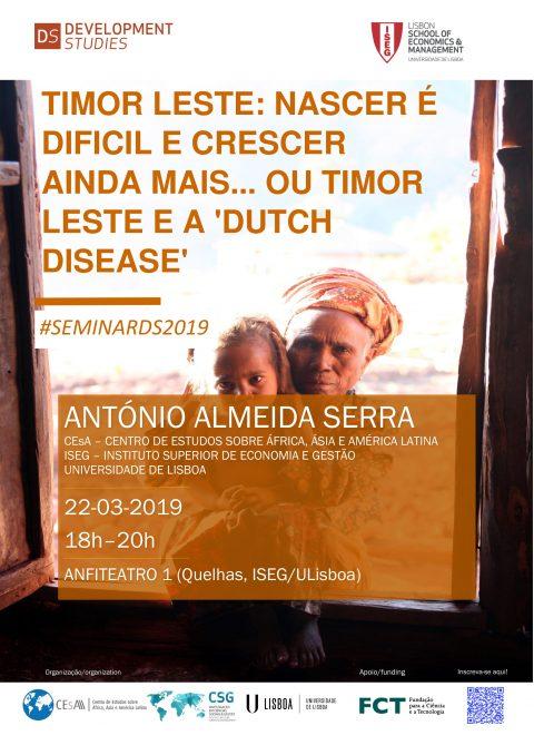 22 MAR 2019, 6 p.m. | Timor Leste: nascer é difícil e crescer ainda mais…ou Timor Leste e a 'dutch disease', with António Almeida Serra