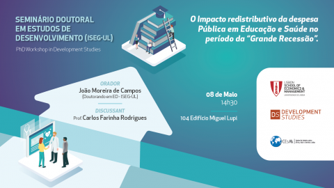 "8 MAY 2019, 2:30 pm | Doctoral Seminar on Development Studies ""The Redistributive Impact of Public Expenditure on Education and Health in the Period of the Great Recession"""
