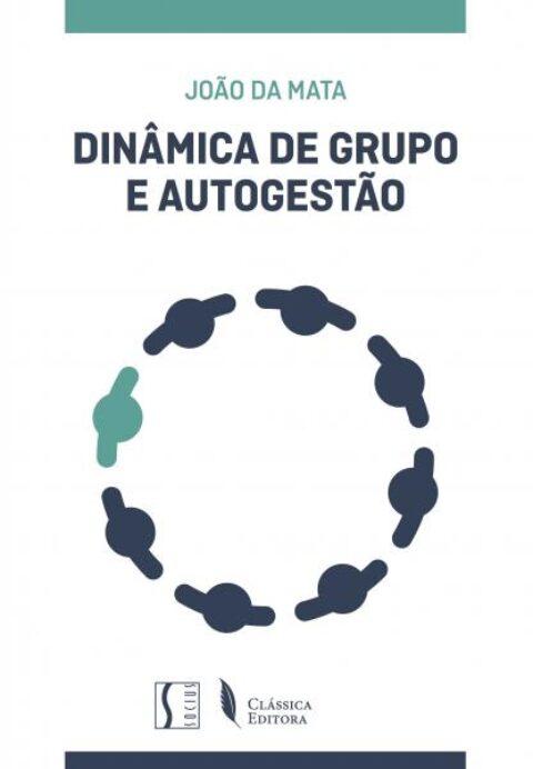 """""""Dinâmica de Grupo e Autogestão"""", novo livro de João da Mata"""