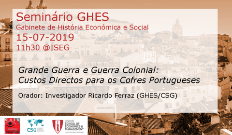 "15 JUL 2019 | Seminário GHES ""Grande Guerra e Guerra Colonial: Custos Directos para os Cofres Portugueses, com Ricardo Ferraz"