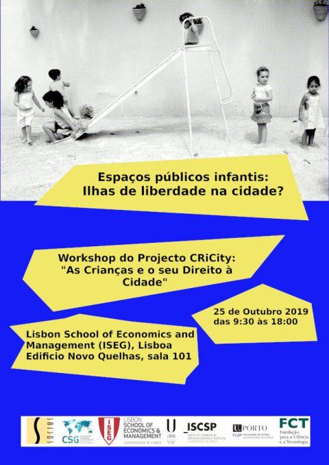 """Workshop """"Espaços Públicos Infantis: Ilhas de Liberdade na Cidade?"""", Org. Projecto CRiCity"""