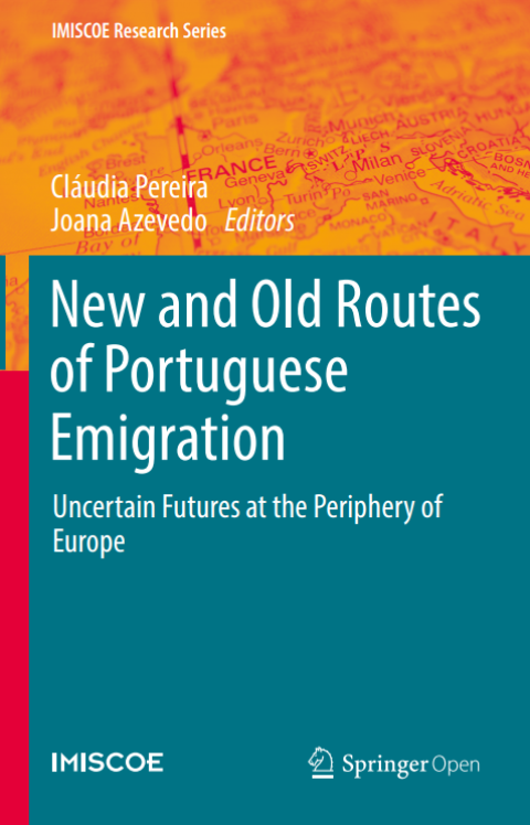 "Livro ""New and Old Roots of Portuguese Emigration: Uncertain Futures at the Periphery of Europe"" (2019)"