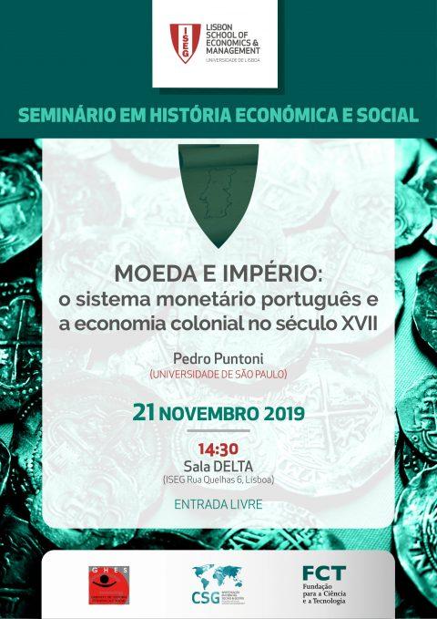 """Seminário em História Económica e Social """"Moeda e Império: o sistema monetário português e a economia colonial no século XVII"""", com Pedro Puntoni (USP)"""