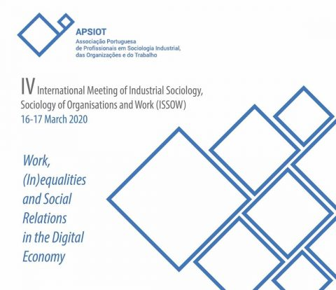 Chamada de trabalhos prolongada | IV International Meeting of Industrial Sociology, Sociology of Organisations and Work (ISSOW)