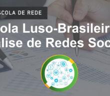 Inscrições abertas para a Edição 2020 da Escola Luso-Brasileira de Análise de Redes Sociais (Online)