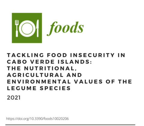 """Novo artigo """"Tackling Food Insecurity in Cabo Verde Islands: The Nutritional, Agricultural and Environmental Values of the Legume Species"""""""