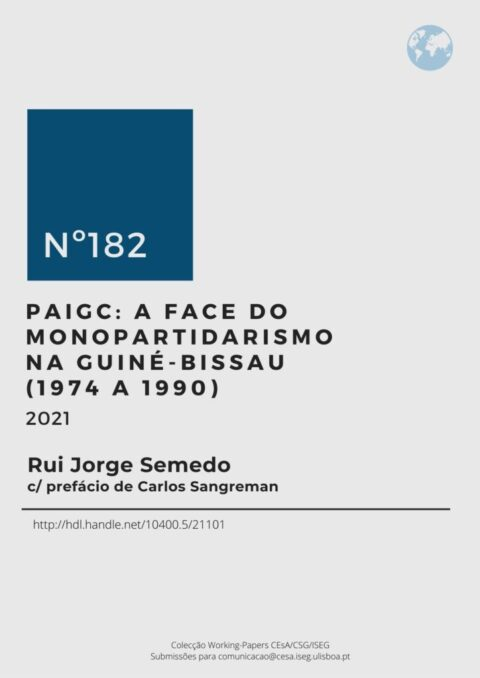 """Novo Working-Paper CEsA-CSG """"PAIGC a face do monopartidarismo na Guiné-Bissau (1974 a 1990)"""""""