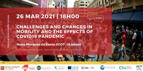 Tópicos em Estudos de Desenvolvimento Webinar «Challenges and Changes in Mobility and the Effects of COVID19 Pandemic»