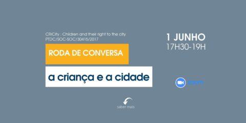 Projecto CRiCity: Roda de Conversa – A criança e a cidade